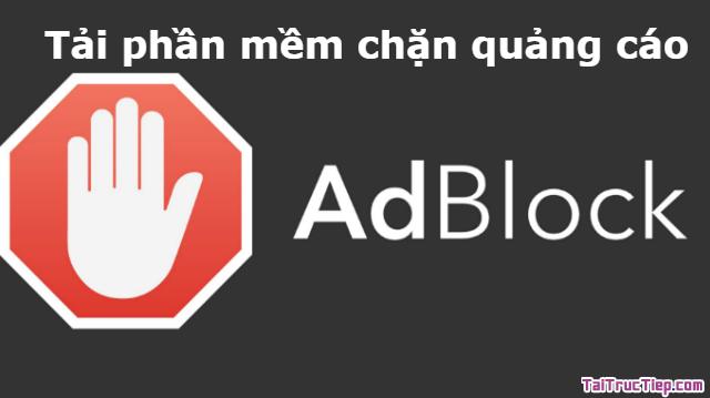 Tải Adblock – Phần mềm chặn quảng cáo cho Chrome