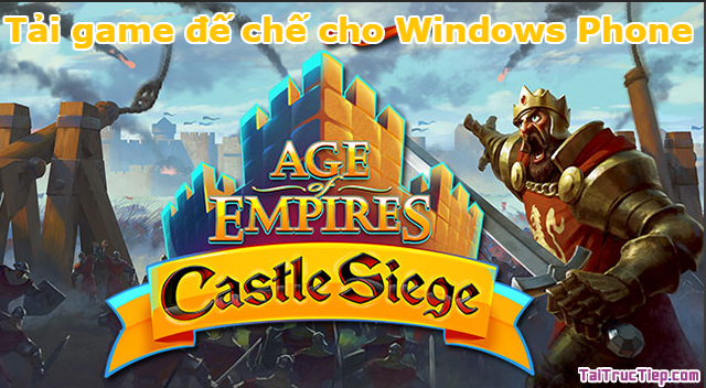 Tải nhanh game Age of Empires: Castle Siege cho Windows Phone