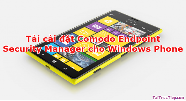 Tải cài đặt Comodo Endpoint Security Manager cho Windows Phone + Hình 1