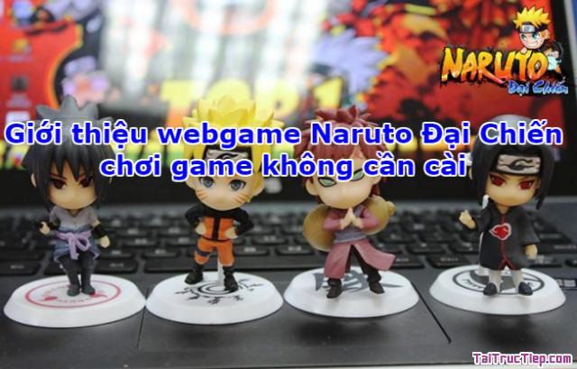 Giới thiệu webgame Naruto Đại Chiến – chơi game không cần cài