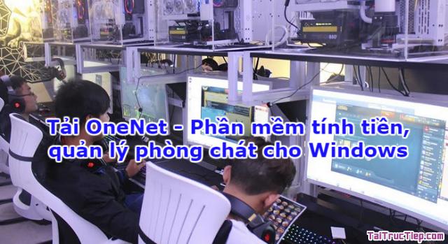 Tải OneNet – Phần mềm tính tiền, quản lý phòng chát cho Windows